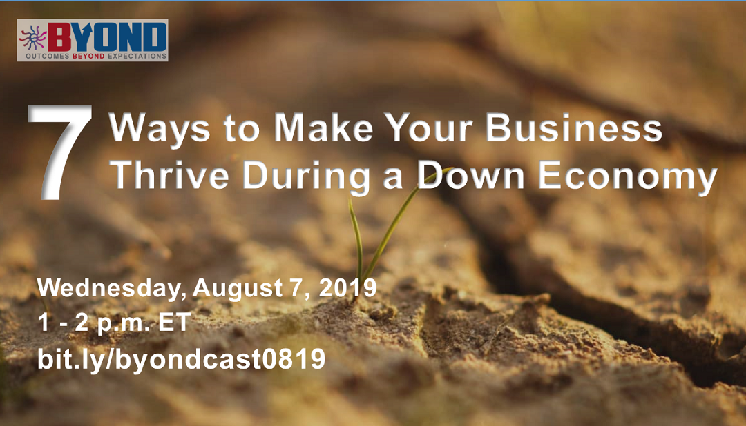 7 Ways to Make Your Business Thrive During a Down Economy